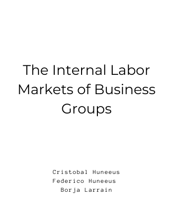 The Internal Labor Markets of Business Groups