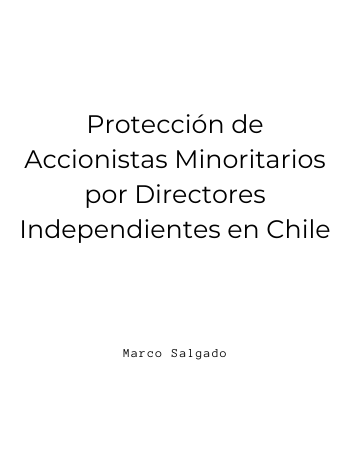 Protección de Accionistas Minoritarios por Directores Independientes en Chile