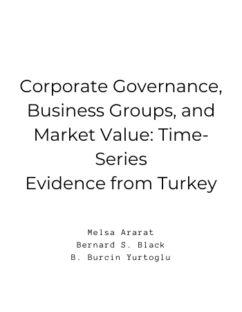 Corporate Governance, Business Groups, and Market Value Time Series Evidence from Turkey